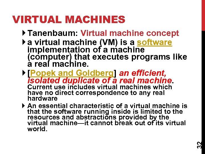 VIRTUAL MACHINES Tanenbaum: Virtual machine concept a virtual machine (VM) is a software implementation