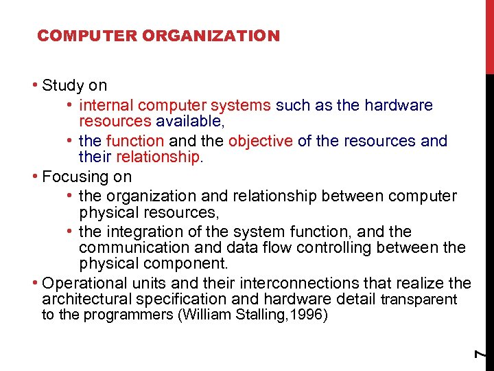 COMPUTER ORGANIZATION • Study on • internal computer systems such as the hardware resources