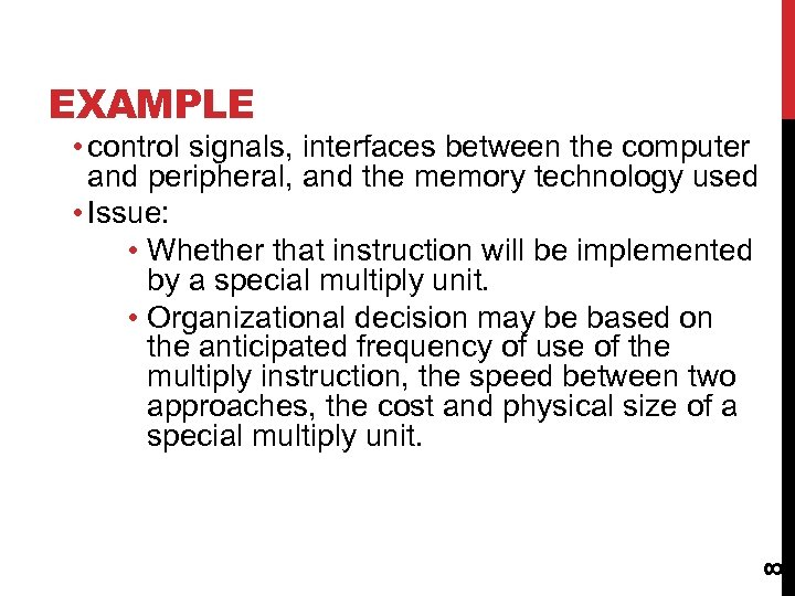 EXAMPLE 8 • control signals, interfaces between the computer and peripheral, and the memory