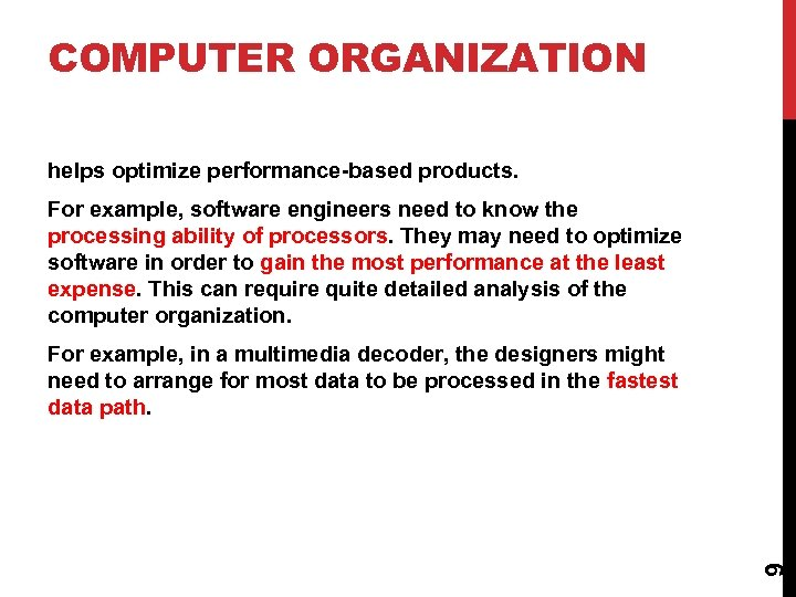 COMPUTER ORGANIZATION helps optimize performance-based products. For example, software engineers need to know the
