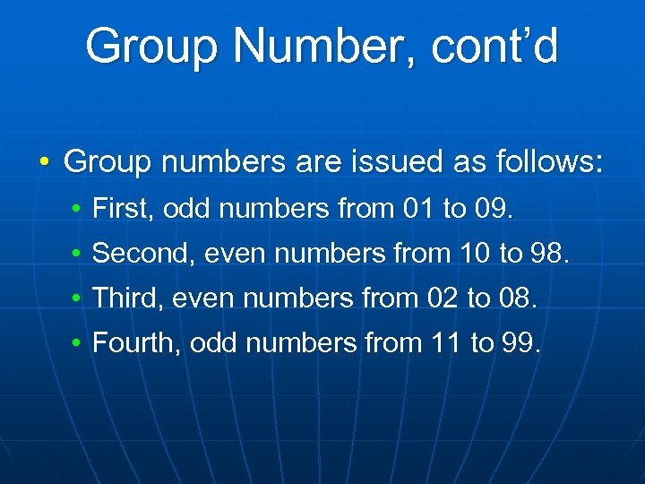 Group Number, cont'd • Group numbers are issued as follows: • First, odd numbers