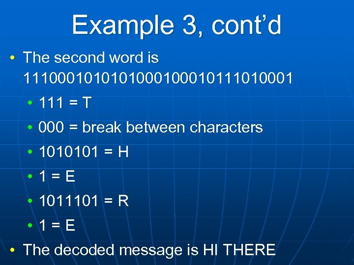 Example 3, cont'd • The second word is 11100010100010111010001 • 111 = T •