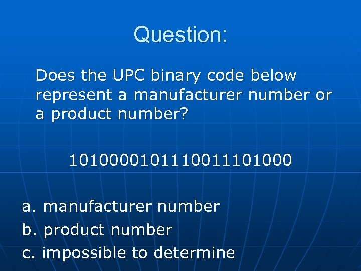 Question: Does the UPC binary code below represent a manufacturer number or a product