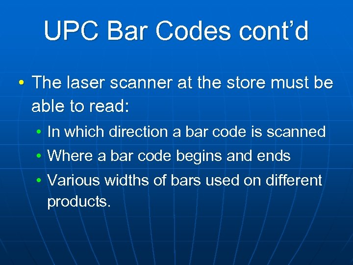 UPC Bar Codes cont'd • The laser scanner at the store must be able