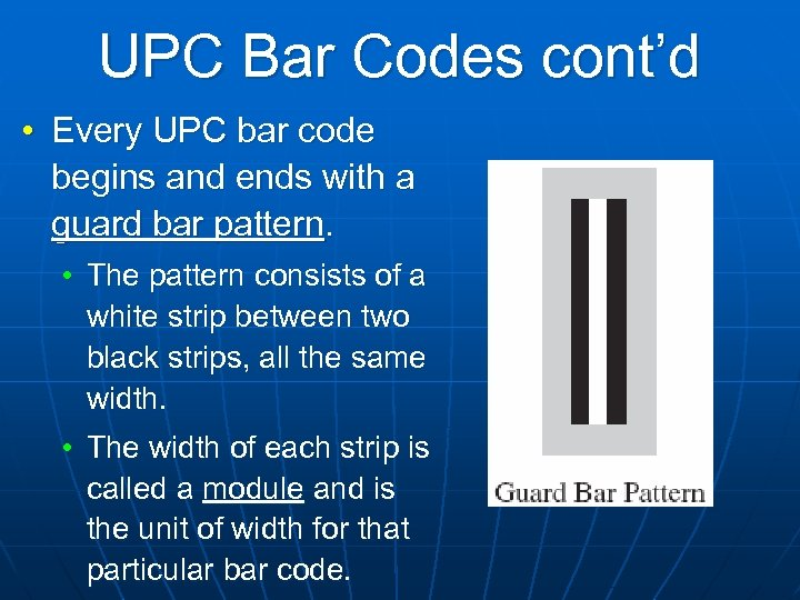 UPC Bar Codes cont'd • Every UPC bar code begins and ends with a