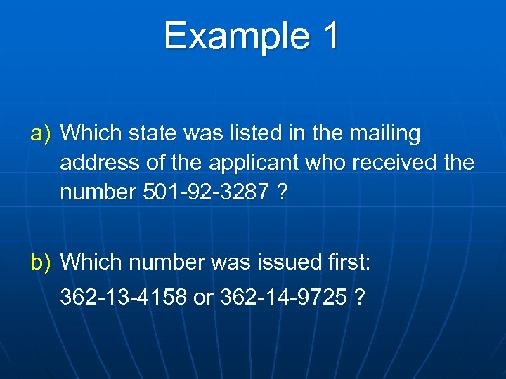 Example 1 a) Which state was listed in the mailing address of the applicant
