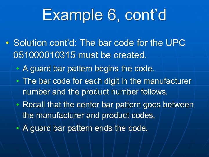 Example 6, cont'd • Solution cont'd: The bar code for the UPC 051000010315 must