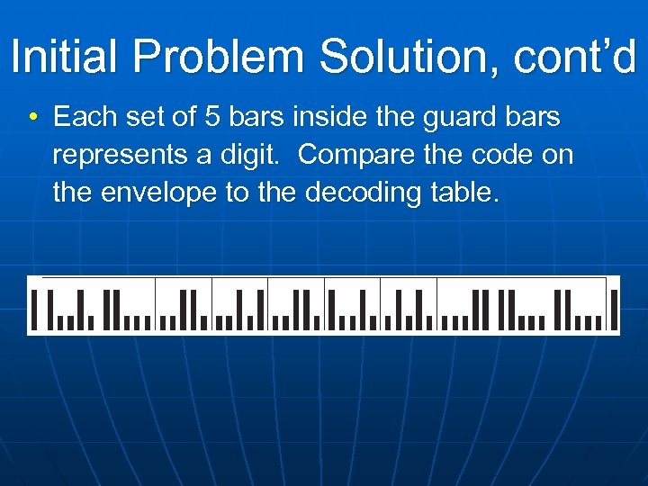 Initial Problem Solution, cont'd • Each set of 5 bars inside the guard bars