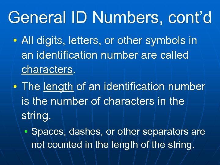 General ID Numbers, cont'd • All digits, letters, or other symbols in an identification