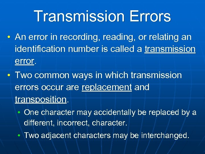 Transmission Errors • An error in recording, reading, or relating an identification number is