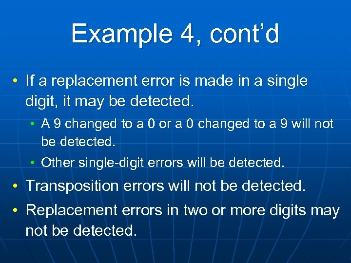 Example 4, cont'd • If a replacement error is made in a single digit,