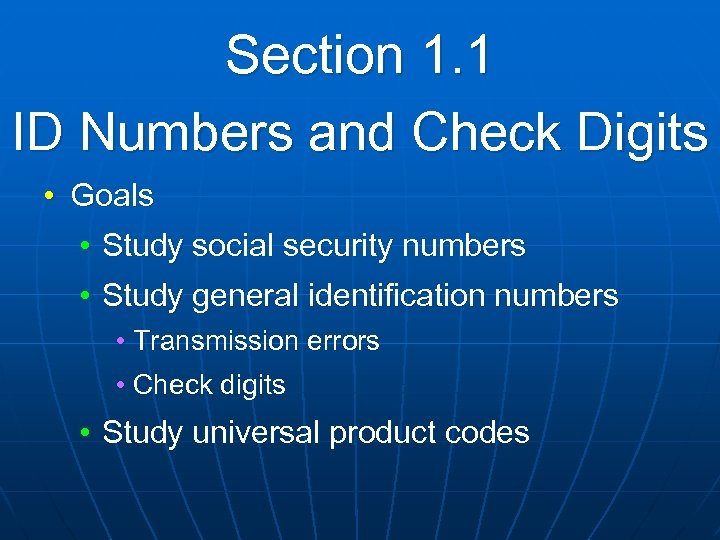 Section 1. 1 ID Numbers and Check Digits • Goals • Study social security