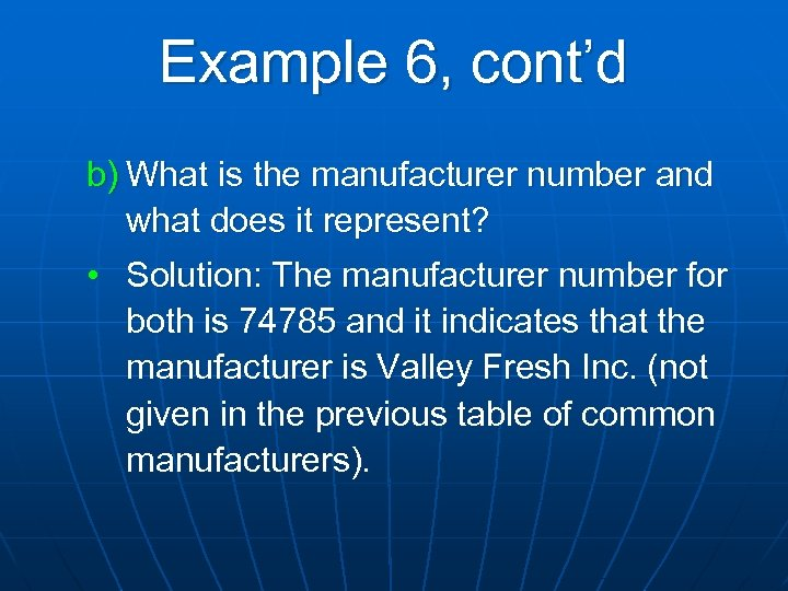 Example 6, cont'd b) What is the manufacturer number and what does it represent?