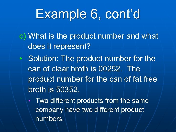 Example 6, cont'd c) What is the product number and what does it represent?