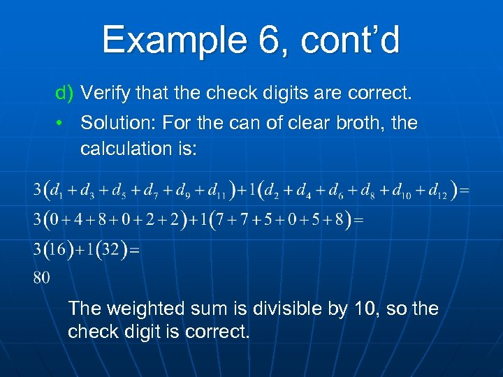 Example 6, cont'd d) Verify that the check digits are correct. • Solution: For