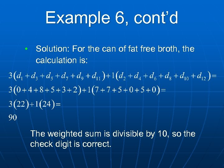 Example 6, cont'd • Solution: For the can of fat free broth, the calculation