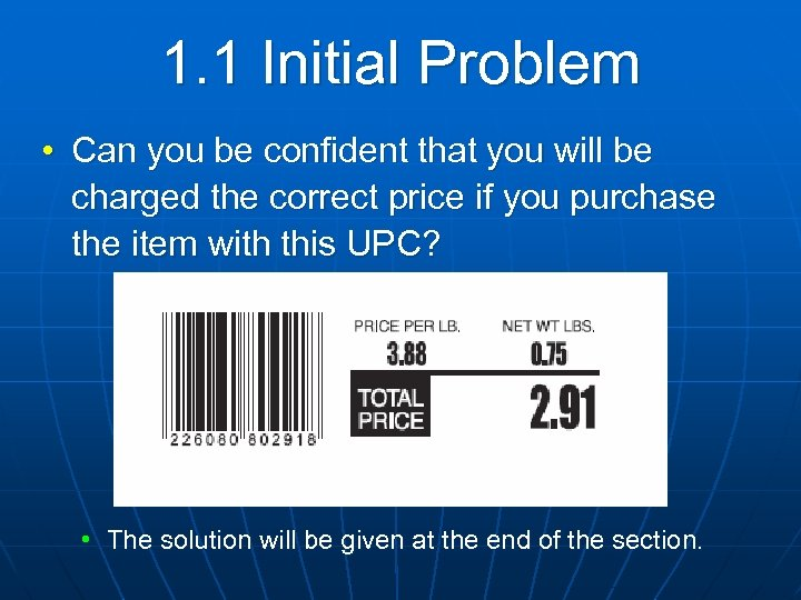 1. 1 Initial Problem • Can you be confident that you will be charged