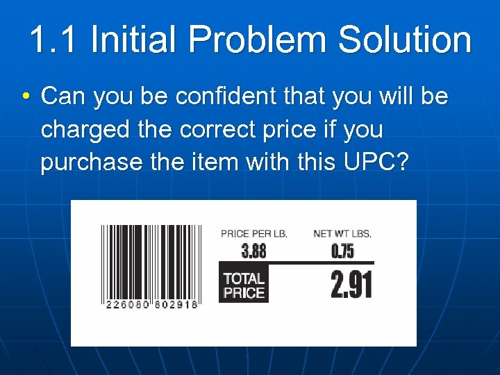 1. 1 Initial Problem Solution • Can you be confident that you will be