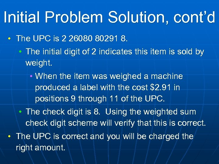 Initial Problem Solution, cont'd • The UPC is 2 26080 80291 8. • The