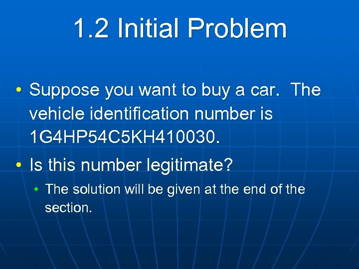 1. 2 Initial Problem • Suppose you want to buy a car. The vehicle