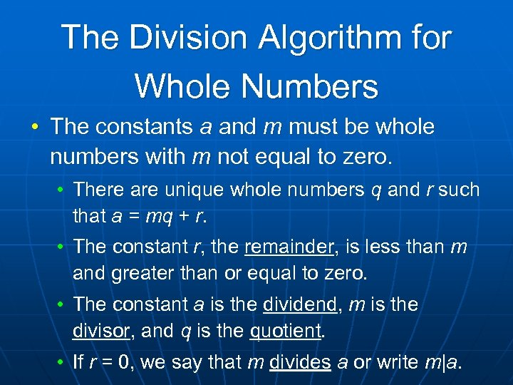 The Division Algorithm for Whole Numbers • The constants a and m must be