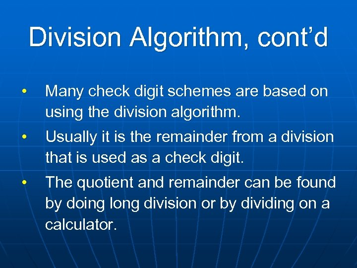 Division Algorithm, cont'd • Many check digit schemes are based on using the division
