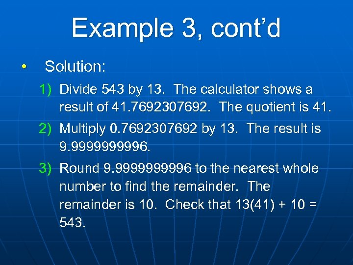 Example 3, cont'd • Solution: 1) Divide 543 by 13. The calculator shows a
