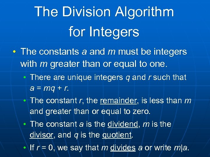 The Division Algorithm for Integers • The constants a and m must be integers
