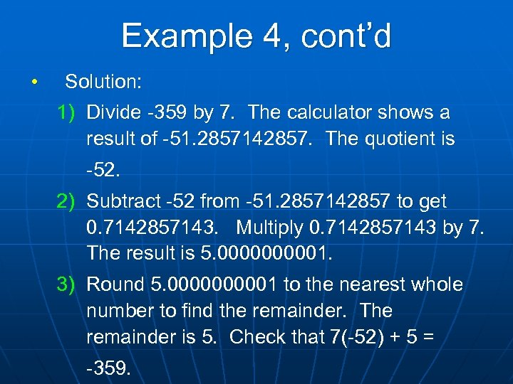 Example 4, cont'd • Solution: 1) Divide -359 by 7. The calculator shows a