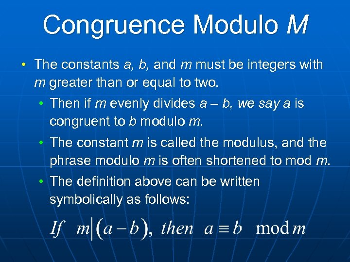 Congruence Modulo M • The constants a, b, and m must be integers with