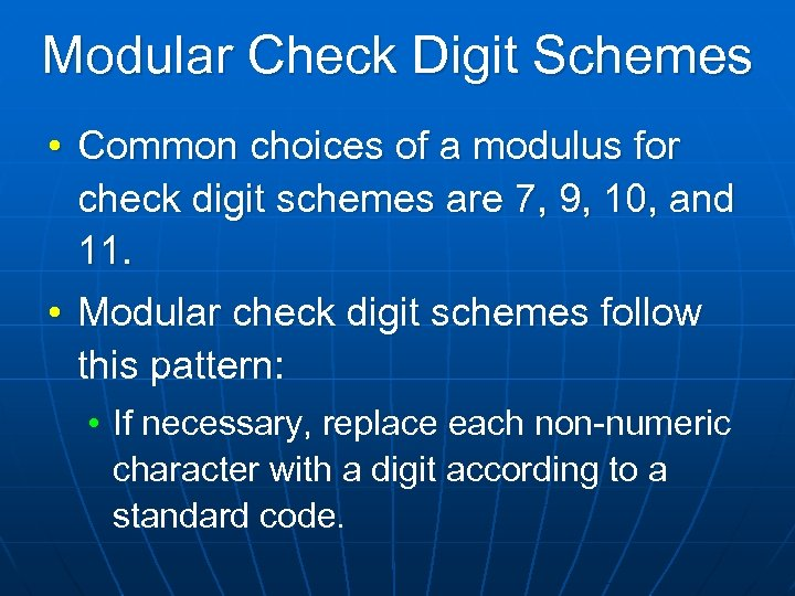 Modular Check Digit Schemes • Common choices of a modulus for check digit schemes