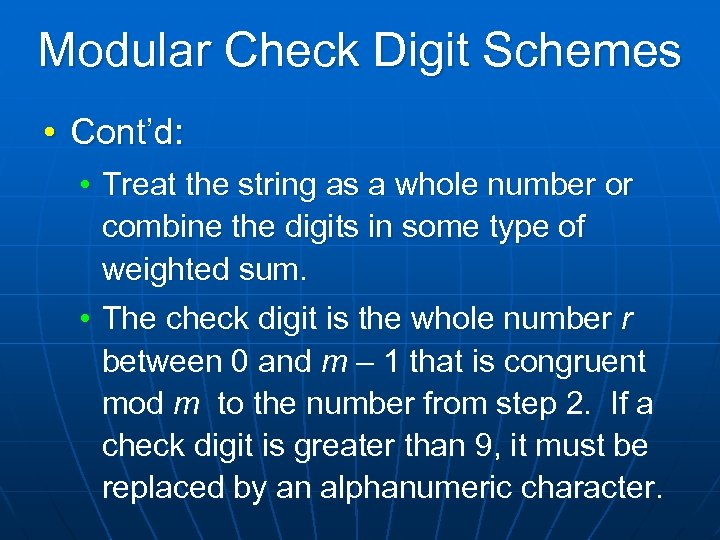 Modular Check Digit Schemes • Cont'd: • Treat the string as a whole number