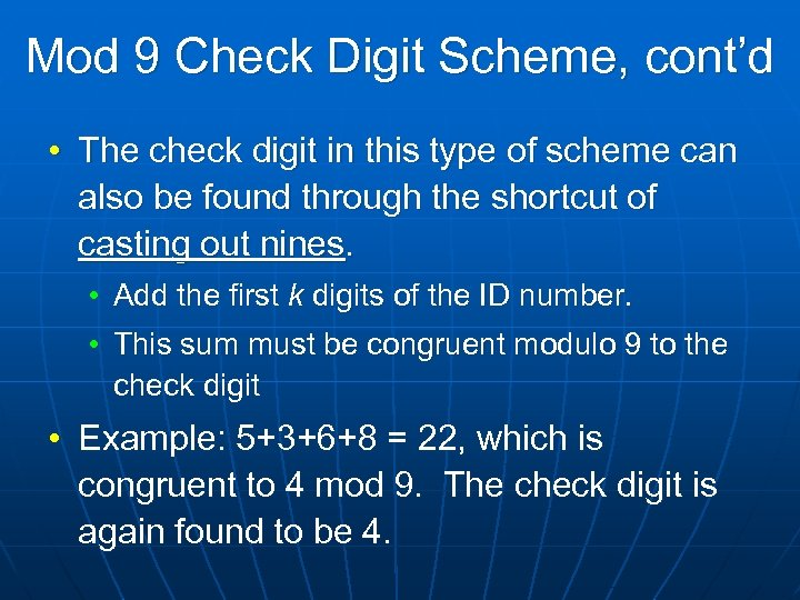 Mod 9 Check Digit Scheme, cont'd • The check digit in this type of