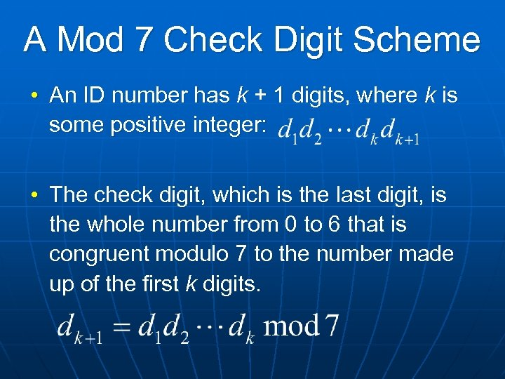 A Mod 7 Check Digit Scheme • An ID number has k + 1