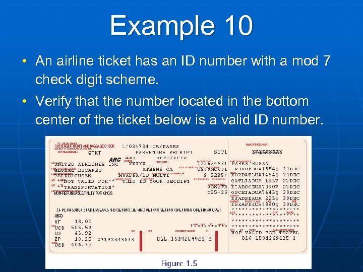 Example 10 • An airline ticket has an ID number with a mod 7