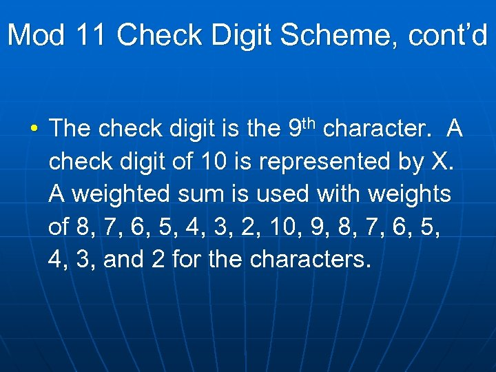 Mod 11 Check Digit Scheme, cont'd • The check digit is the 9 th