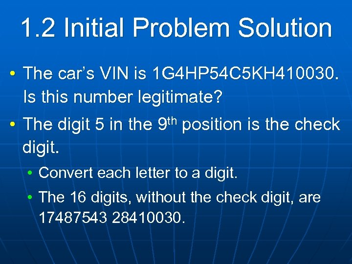 1. 2 Initial Problem Solution • The car's VIN is 1 G 4 HP