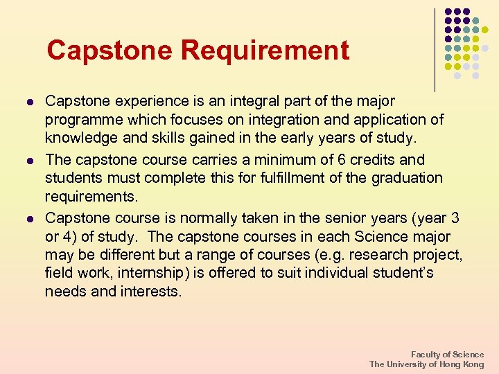 Capstone Requirement l l l Capstone experience is an integral part of the major