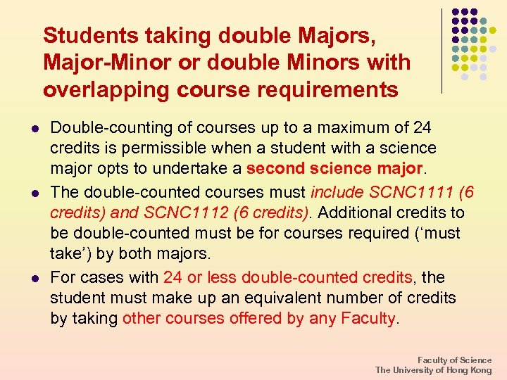 Students taking double Majors, Major-Minor or double Minors with overlapping course requirements l l