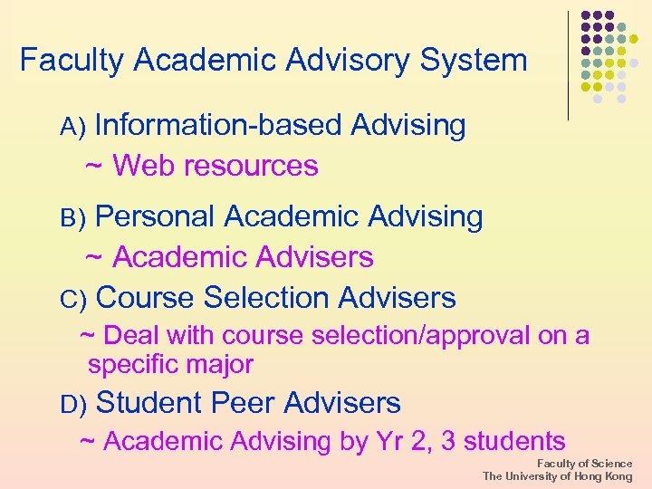 Faculty Academic Advisory System A) Information-based Advising ~ Web resources B) Personal Academic Advising