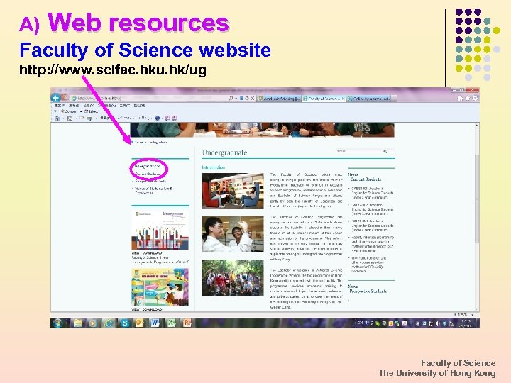 A) Web resources Faculty of Science website http: //www. scifac. hku. hk/ug Faculty of