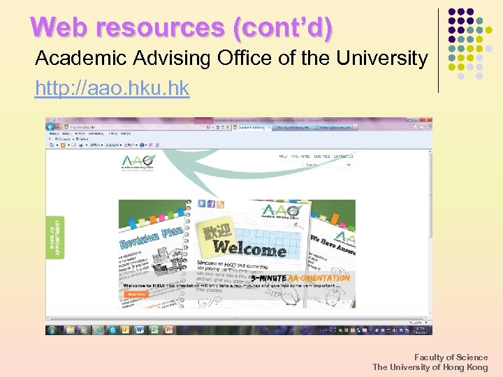 Web resources (cont'd) Academic Advising Office of the University http: //aao. hku. hk Faculty