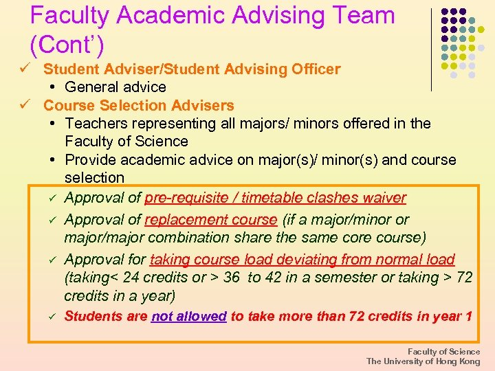 Faculty Academic Advising Team (Cont') ü Student Adviser/Student Advising Officer • General advice ü