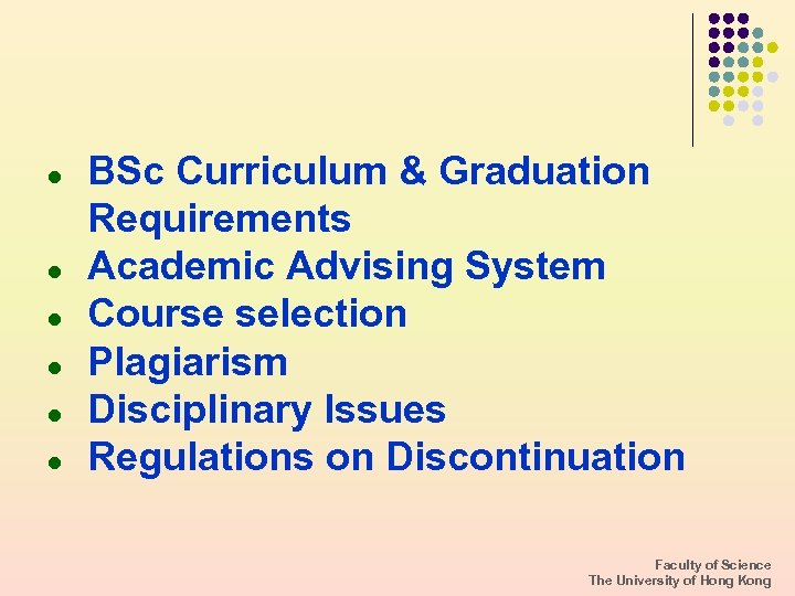 l l l BSc Curriculum & Graduation Requirements Academic Advising System Course selection Plagiarism