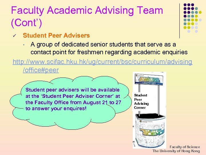 Faculty Academic Advising Team (Cont') ü Student Peer Advisers • A group of dedicated
