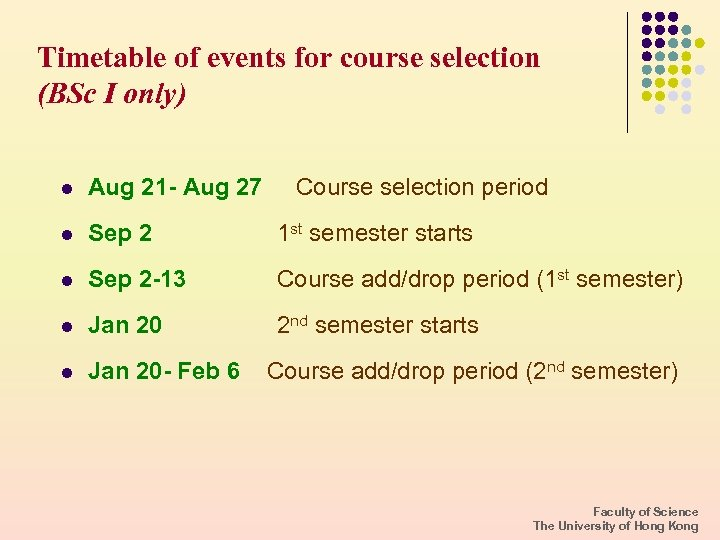 Timetable of events for course selection (BSc I only) l Aug 21 - Aug