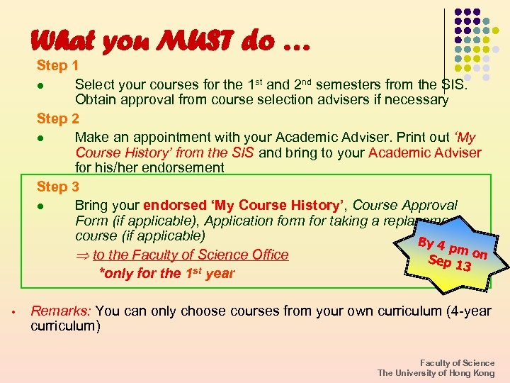 What you MUST do … Step 1 l Select your courses for the 1