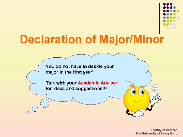 Declaration of Major/Minor You do not have to decide your major in the first