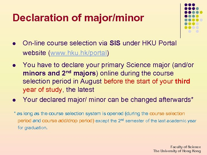 Declaration of major/minor l On-line course selection via SIS under HKU Portal website (www.