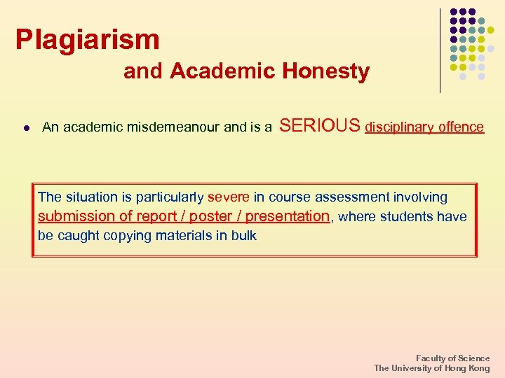 Plagiarism and Academic Honesty l An academic misdemeanour and is a SERIOUS disciplinary offence